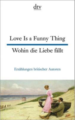 Love Is a Funny Thing / Wohin die Liebe fällt