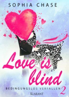 Love is blind. Bedingungslos verfallen, Sophia Chase