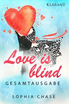 Love is blind. Gesamtausgabe, Sophia Chase