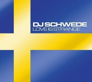 Love Is Strange, DJ Schwede Meets Dr.Flash