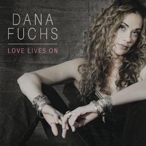 Love Lives On, Dana Fuchs