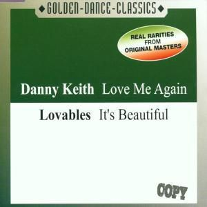LOVE ME AGAIN/IT'S BEAUTIFUL, Danny Keith, Lovables