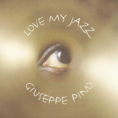 Love my Jazz, Fotobildband u. 4 Audio-CDs, Giuseppe Pino