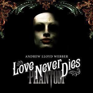 Love Never Dies (Phantom Der Oper 2), Musical, London, Andrew Lloyd Webber