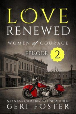 Love Renewed: Women of Courage: Love Renewed: Women of Courage, Episode Two, Geri Foster