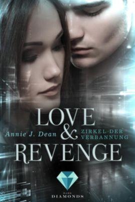 Love & Revenge: Love & Revenge 1: Zirkel der Verbannung, Annie J. Dean