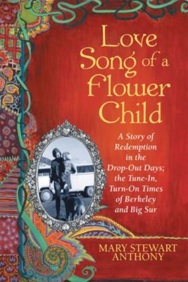 Love Song of a Flower Child, Mary Stewart Anthony