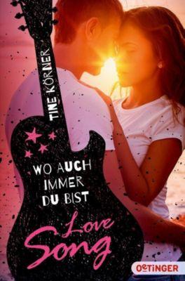 Love Song. Wo auch immer du bist - Tine Körner |