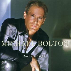 Love Songs, Michael Bolton