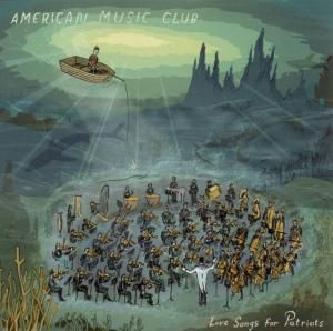 Love Songs For Patriots, American Music Club