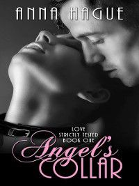 Love Strictly Tested: Angel's Collar, Anna Hague