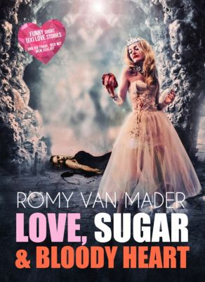 Love, Sugar & Bloody Heart, Romy van Mader