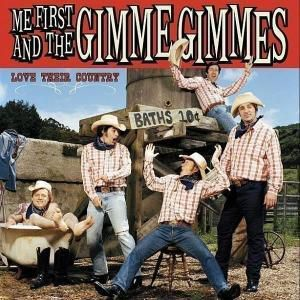 Love their country, Me First And The Gimme Gimmes