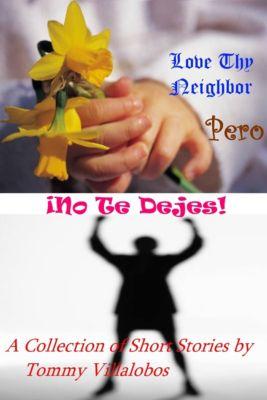 Love Thy Neighbor: ¡Pero No Te Dejes!, Tommy Villalobos