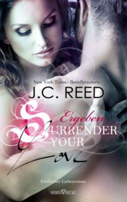 Love Trilogie: Surrender your Love - Ergeben, J.C. Reed
