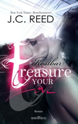 Love Trilogie: Treasure your Love - Kostbar, J.C. Reed