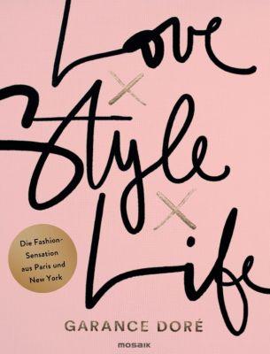 Love x Style x Life, Garance Doré