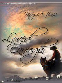Loved Enough, Kerry A. Jones