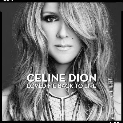 Loved Me Back To Life, Céline Dion