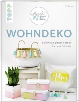 Lovely Pastell - Wohndeko - Pia Deges pdf epub