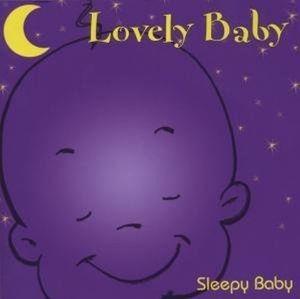Lovely Sleepy Baby, Lovely Baby