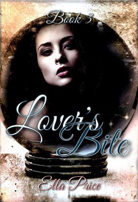 Lover's Bite: Lover's Bite: Book 3, Ella Price