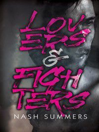 Lovers & Fighters, Nash Summers