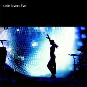 Lovers Live, Sade