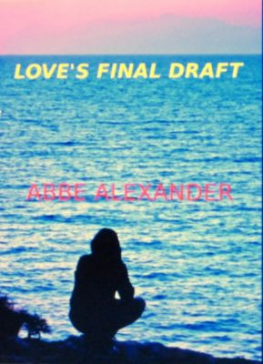 Love's Final Draft, Abbe Alexander