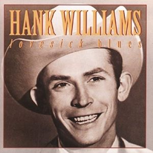 Lovesick Blues, Hank Williams
