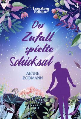 Lovestory Edition: Lovestory Edition 4 – Liebesroman, Aenne Bodmann