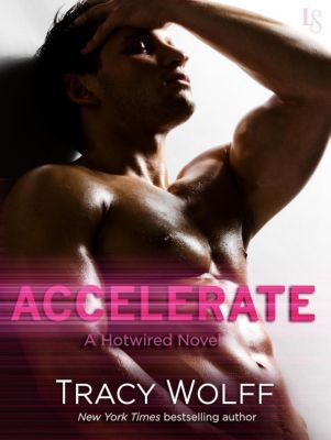 Loveswept: Accelerate, Tracy Wolff