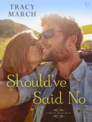 Loveswept: Should've Said No, Tracy March