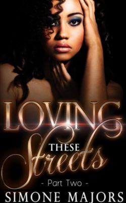 Loving These Streets Prelude: Loving These Streets 2 (Loving These Streets Prelude, #2), Simone Majors