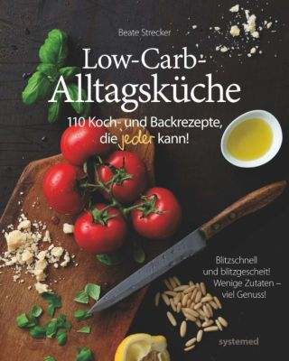 Low-Carb-Alltagsküche, Beate Strecker