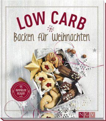 Low Carb Backen für Weihnachten, Anne Peters, Nina Engels