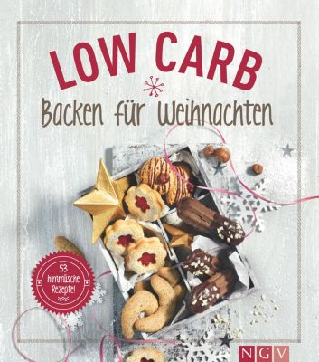 Low Carb Backen für Weihnachten, Nina Engels, Anne Peters