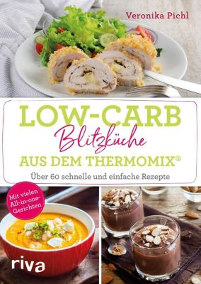 Low-Carb-Blitzküche aus dem Thermomix® - Veronika Pichl |