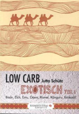 Low Carb - Exotisch, Jutta Schütz