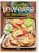 Low Carb für Berufstätige, Carolina Hausmann, Nico Stanitzok