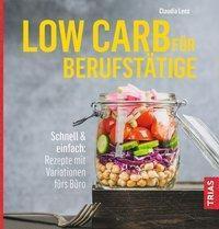 Low Carb für Berufstätige, Claudia Lenz