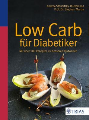 Low Carb für Diabetiker, Stephan Martin, Andrea Stensitzky-Thielemans