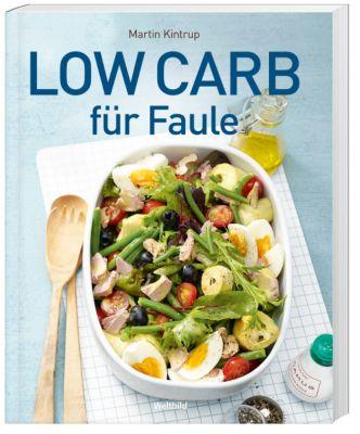 Low Carb für Faule, Martin Kintrup