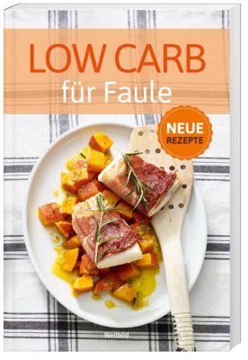 Low Carb für Faule Neue Rezepte