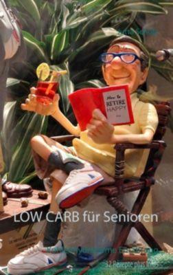 LOW CARB für Senioren, Jutta Schütz