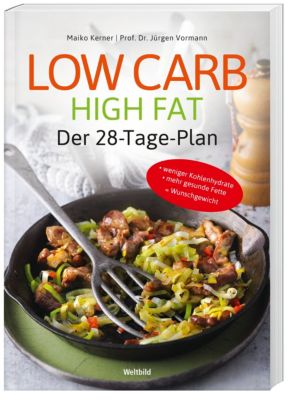 Low Carb High Fat 28-Tage-Plan, Maiko Kerner, Jürgen Vormann