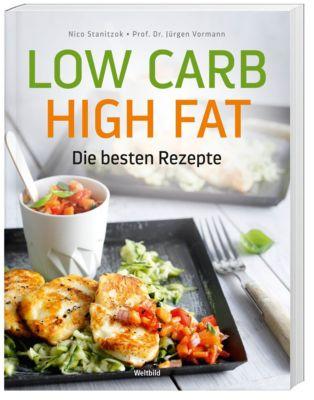Low Carb High Fat Die besten Rezepte, Nico Stanitzok, Prof. Dr. Jürgen Vormann