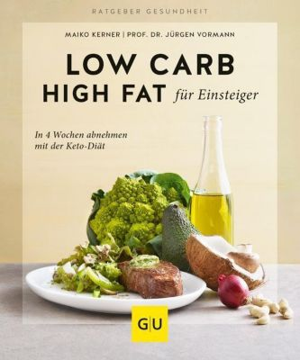 Low Carb High Fat für Einsteiger, Jürgen Vormann, Maiko Kerner