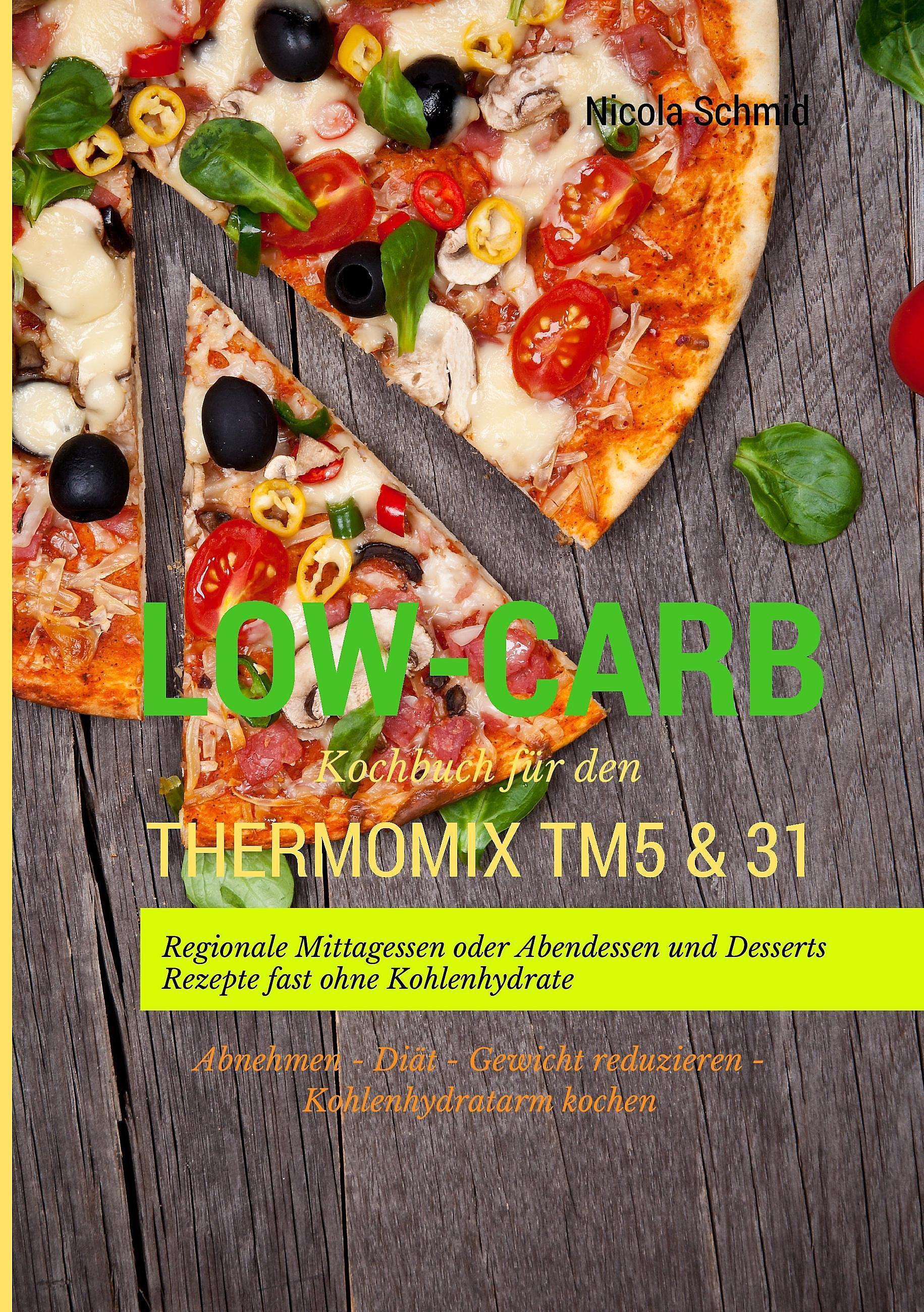 Low Carb Kochbuch Fur Den Thermomix Tm5 31 Buch Weltbild De