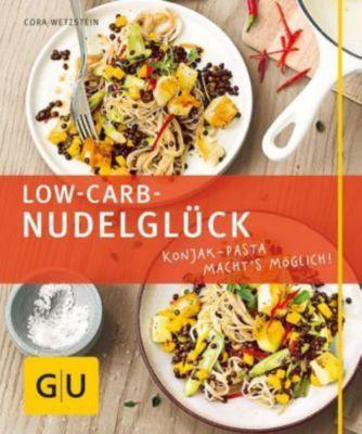 Low Carb-Nudelglück, Cora Wetzstein